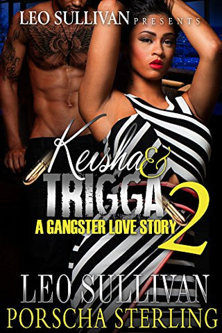 Keisha and Trigga 2: A Gangster Love Story (eBook)