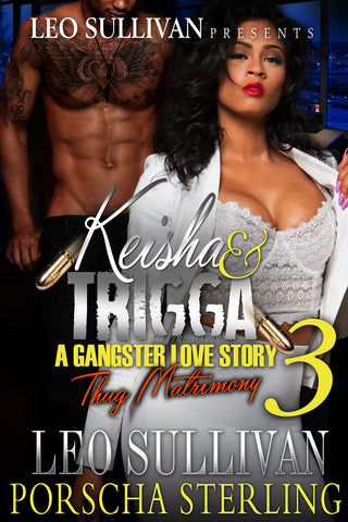 Keisha and Trigga 3: A Gangster Love Story (eBook)