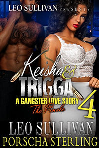 Keisha and Trigga 4: A Gangster Love Story (eBook)
