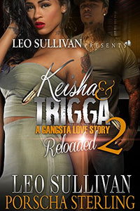 Keisha and Trigga Reloaded 2: A Gangsta Love Story (eBook)