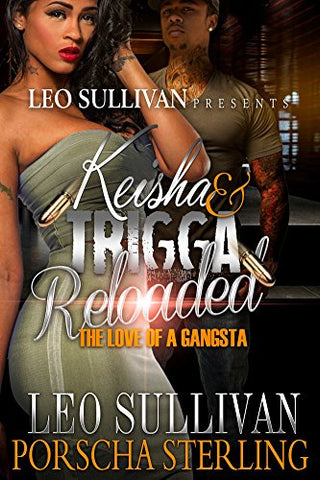 Keisha and Trigga Reloaded: The Love Of A Gangster (eBook)