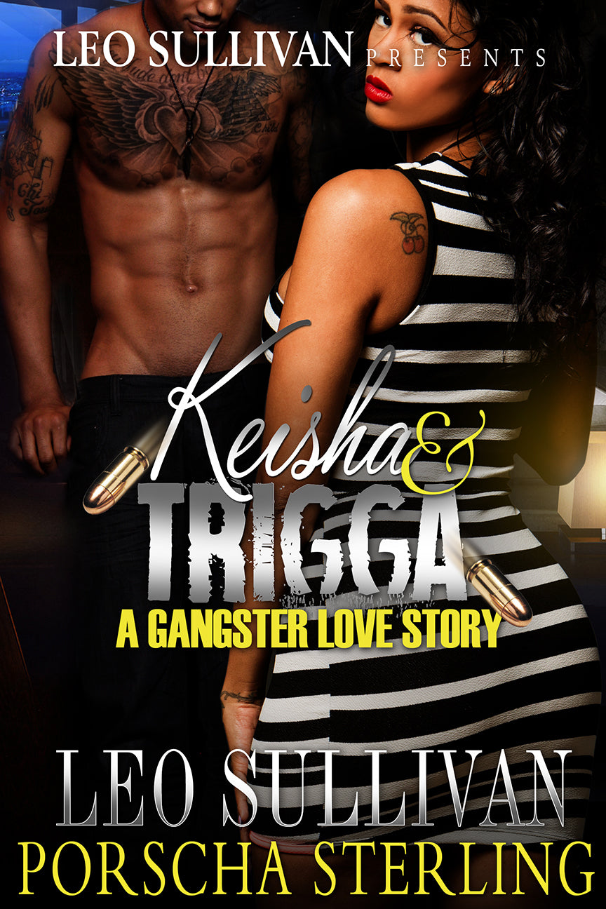 Keisha and Trigga: A Gangster Love Story (eBook)