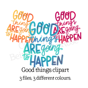 Good things are going to happen lettering Clipart