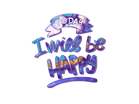 Today I will be happy *INSTANT DOWNLOAD*