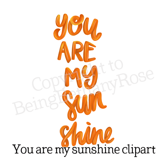 You are my sunshine Lettering Clipart