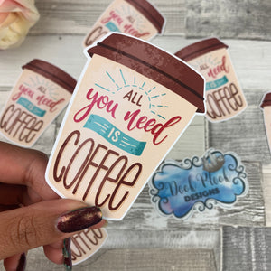 All you need is coffee Die cut