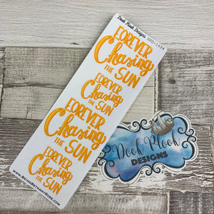 Forever chasing the sun lettering stickers (DPD1694)