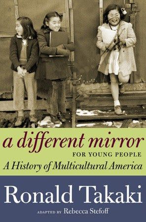 A Different Mirror for Young People: A History of Multicultural America