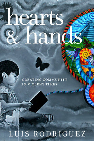 Hearts and Hands: Creating Community in Violent Times (2nd Edition)
