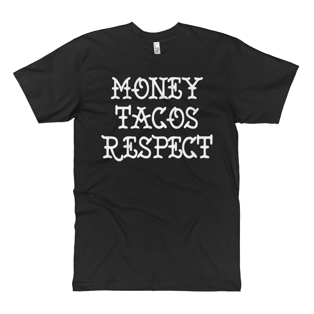 Money, Tacos, Respect - Tall Tee