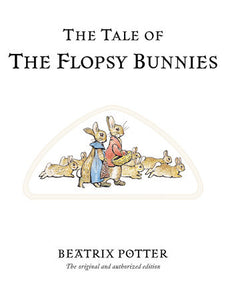 The Tale of the Flopsy Bunnies
