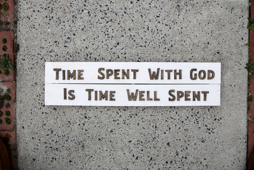 Time Spent With God, Is Time Well Spent