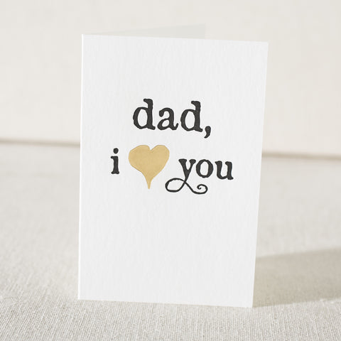 """Dad, I Love You"" Letterpress and Foil Card"