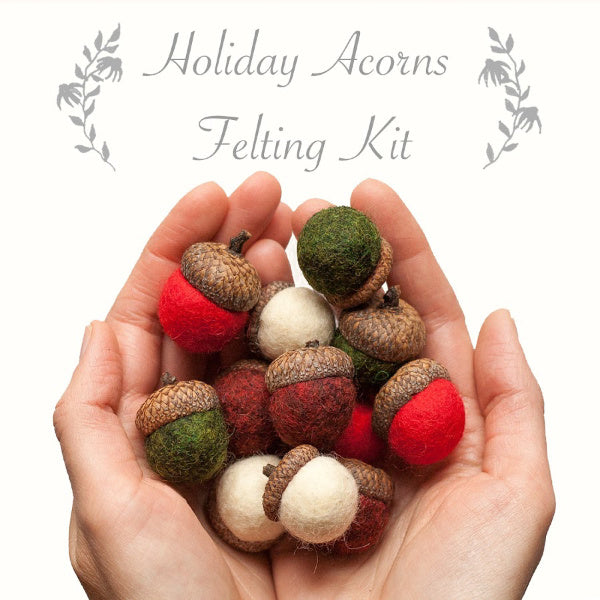 Holiday Acorn Wet Felting Kit - Grey Fox Felting - New York Makers