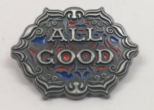 All Good Pin (Silver, Vintage 2013)