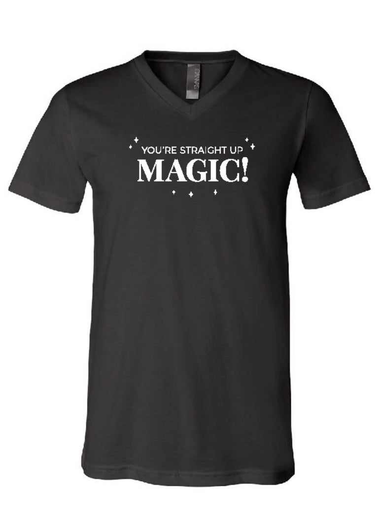 You're Straight Up Magic T-Shirt