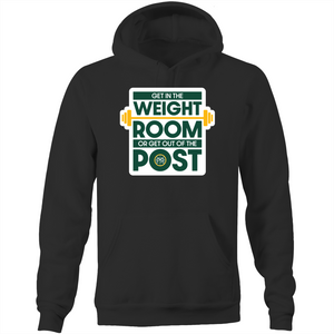 Get in the Weight Room or Get Out of the Post Pocket Hoodie