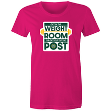 Load image into Gallery viewer, Get in the Weight Room or Get Out of the Post Women's Tee