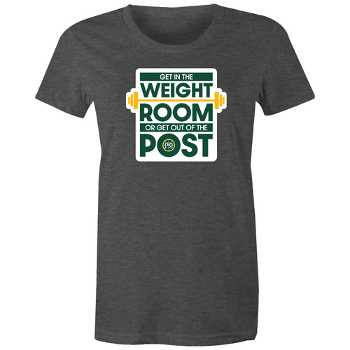 Get in the Weight Room or Get Out of the Post Women's Tee