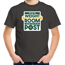 Load image into Gallery viewer, Get in the Weight Room or Get Out of the Post Kids Tee