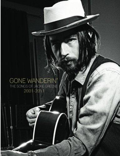 jackie greene gone wanderin' the songs of jackie greene 2001-2011 lyric book blue rose music