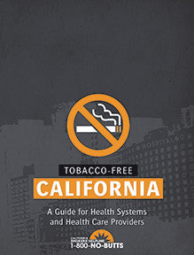 Guide-Tobacco Free California: A Guide for Health Systems and Health Professionals