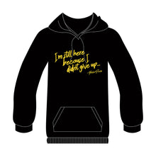 "Load image into Gallery viewer, ""I'M STILL HERE"" BLACK HOODIE"