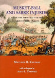Musket-Ball & Sabre Injuries by Matthew Kaufman