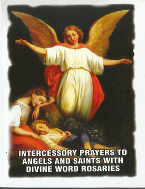 INTERCESSORY PRAYERS TO ANGELS AND SAINTS WITH DIVINE WORD ROSARIES - sophiabuy