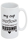 MUG (MY CUP OVER FLOWS WITH YOUR BLESSINGS) - sophiabuy