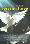 The Feather Touch of Divine Love