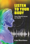 Listen To Your Body- Your Best Friend on Earth