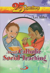 25 Questions about Catholic Social Teaching - sophiabuy