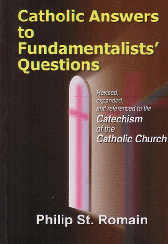 Catholic Answers to Fundamentalists Questions - sophiabuy