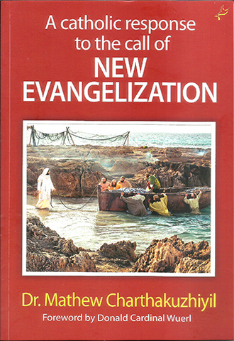 A CATHOLIC RESPONSE TO THE ALL OF NEW EVANGELIZATION