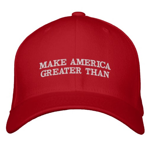 Make America Greater Than Hat