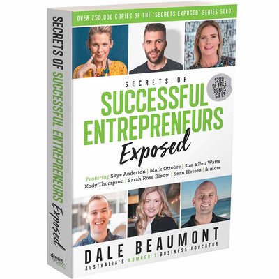 Dale Beaumont's Secrets of Successful Entrepreneurs Exposed Book