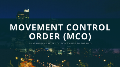 What Happens After You Don't Abide To The Movement Control Order (MCO)
