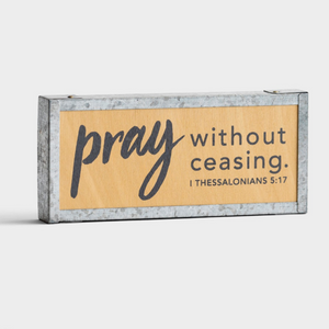 Mini Tabletop Plaque - Pray Without Ceasing (#95104)