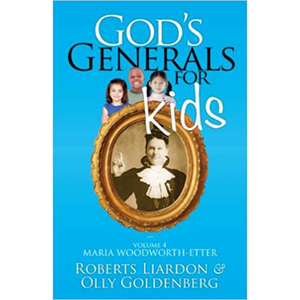 God's Generals For Kids 4-Maria Woodworth-Etter