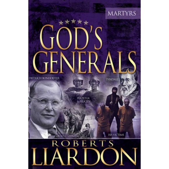 God's Generals 6-The Martyrs