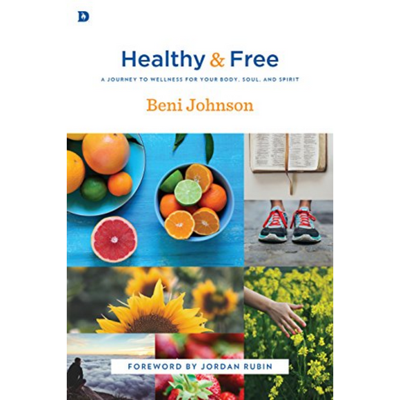 Healthy and Free - A Journey to Wellness for Your Body, Sou and Spirit