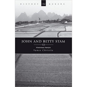 John & Betty Stam-History Makers