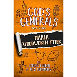 God's Generals For Kids 4-Maria Woodworth-Etter (New Ed)
