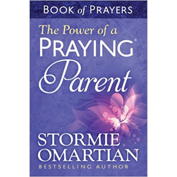 The Power Of A Praying Parent -Book Of Prayers