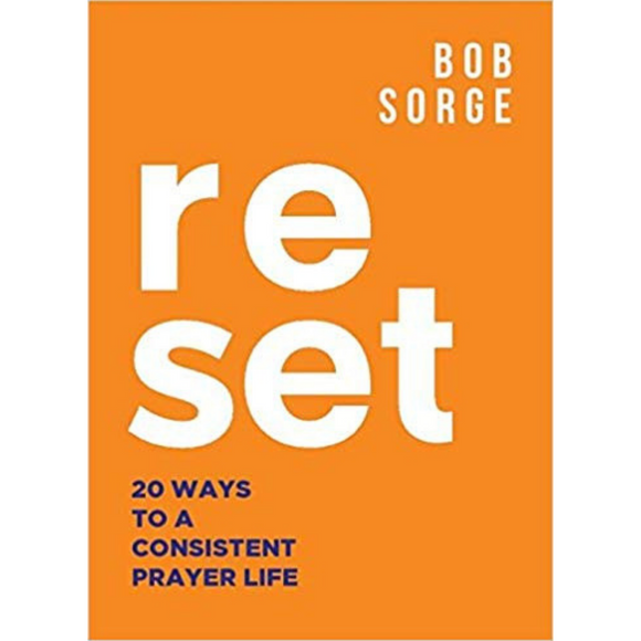 Reset-20 Ways To A Consistent Prayer Life