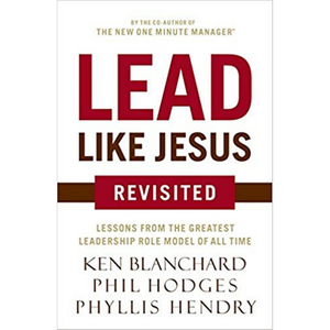 Lead Like Jesus-Revisited