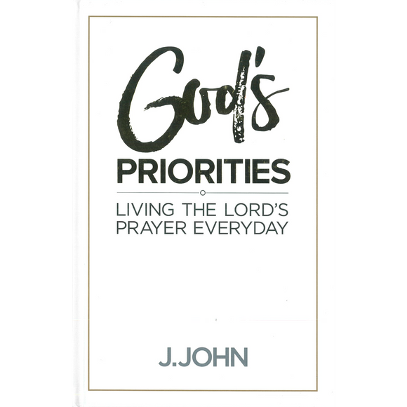 God's Priorities-Living The Lord's Prayer Everyday