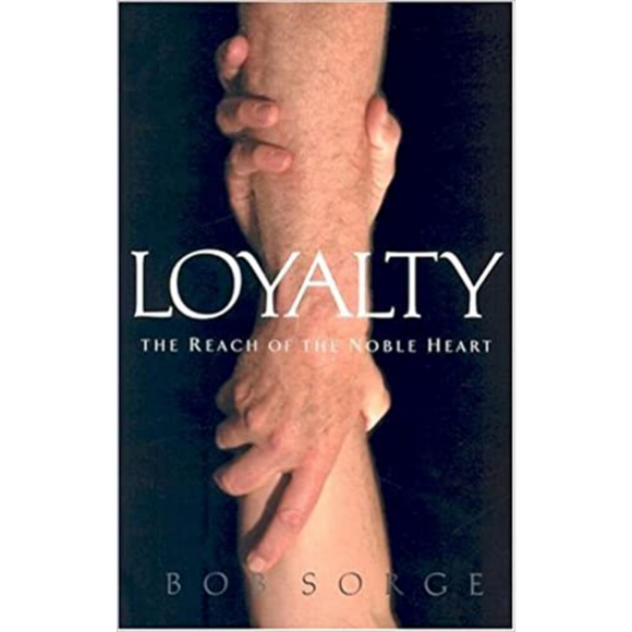 Loyalty-The Reach Of The Noble Heart