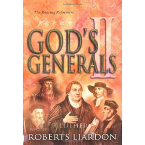 God's Generals 2-The Roaring Reformers